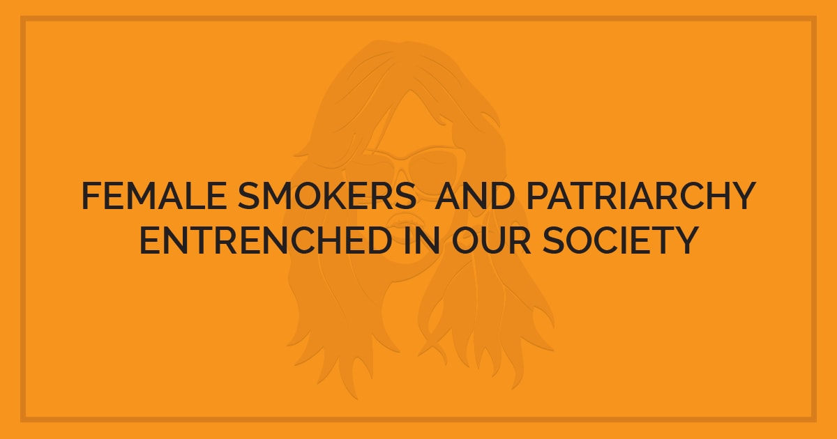 female-smokers-and-patriarchy-entrenched-in-our-society
